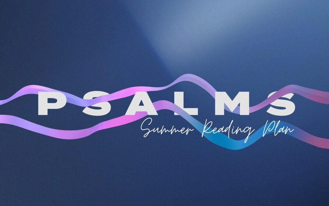 Psalms Summer Reading Plan